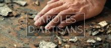 PAROLES D'ARTISANS – Reportage